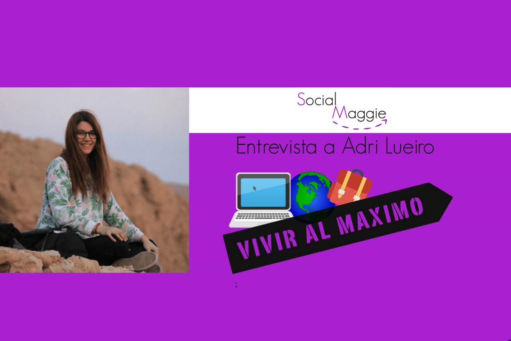"""Entrevista a Adri Lueiro, Asistente Virtual de Vivir al Máximo – """"Conocer nuevas formas de trabajar también te da nuevas ideas"""""""