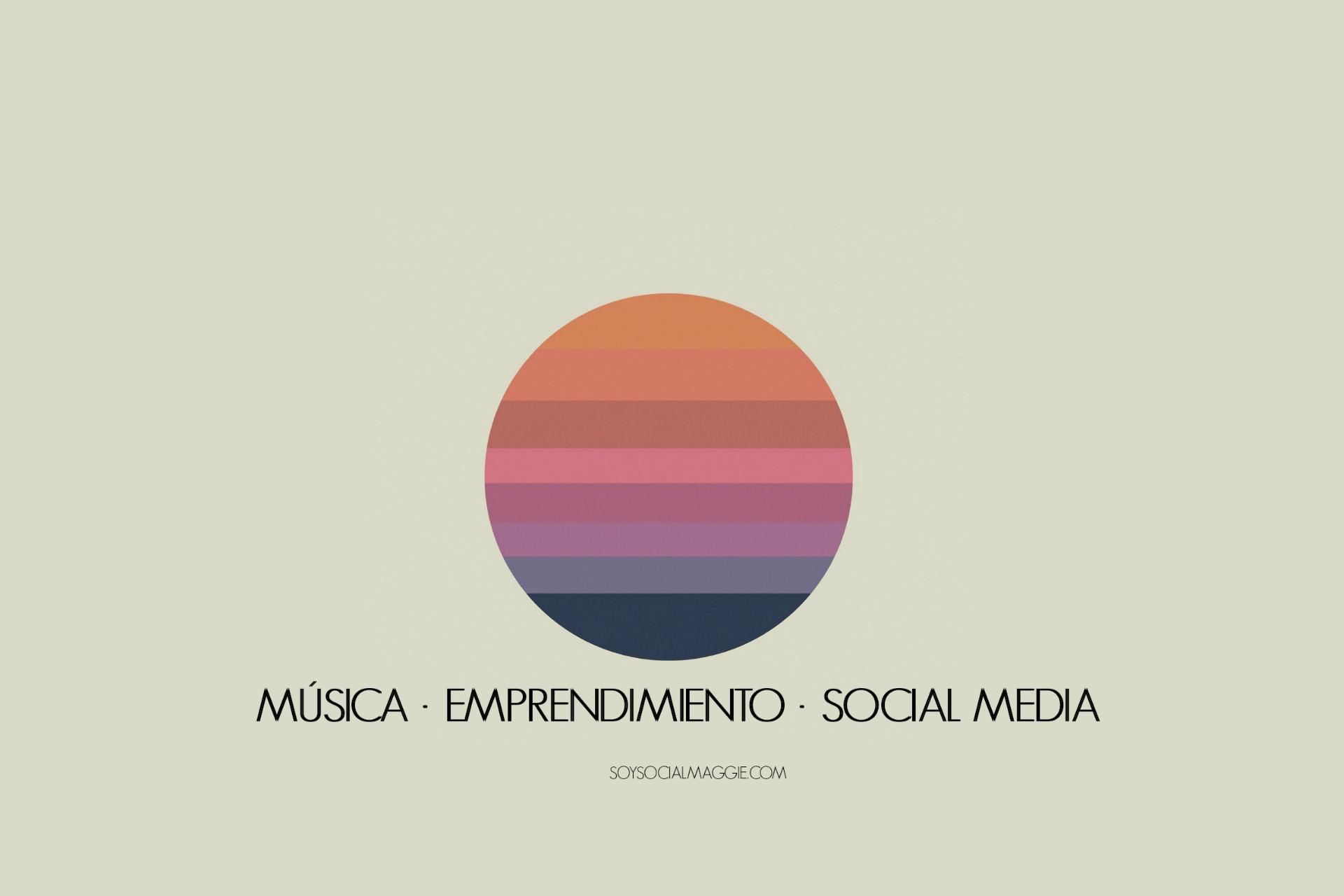 Música · Emprendimiento · Social Media