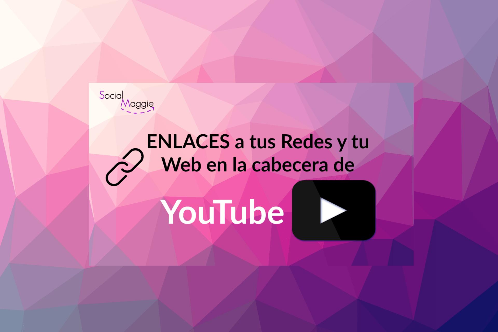 Cómo añadir enlaces a tus Redes Sociales y web en la cabecera de YouTube