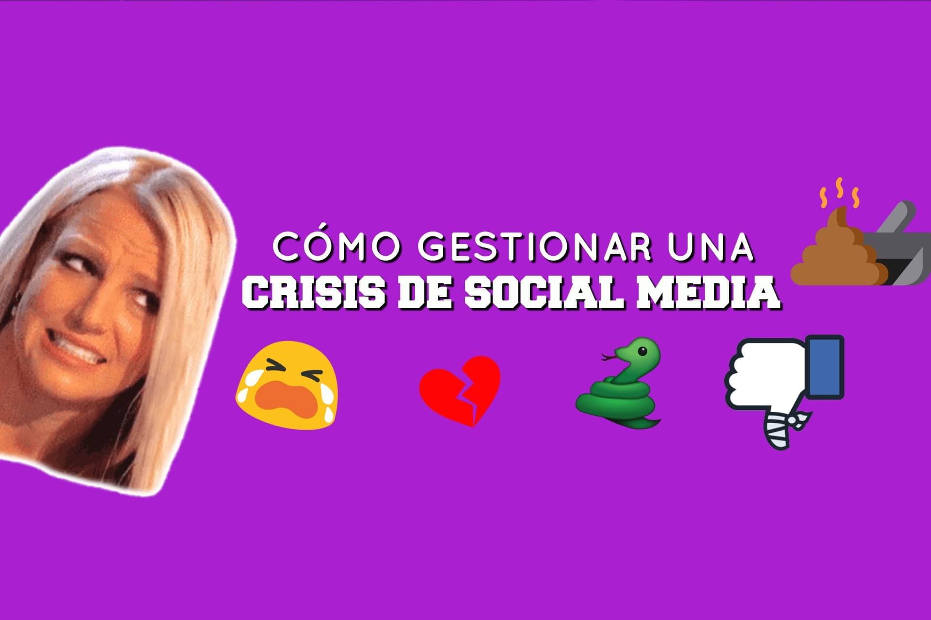 Cómo gestionar una crisis de Social Media cuando tienes un proyecto online