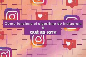 Qué es IGTV y cómo funciona el algoritmo de instagram