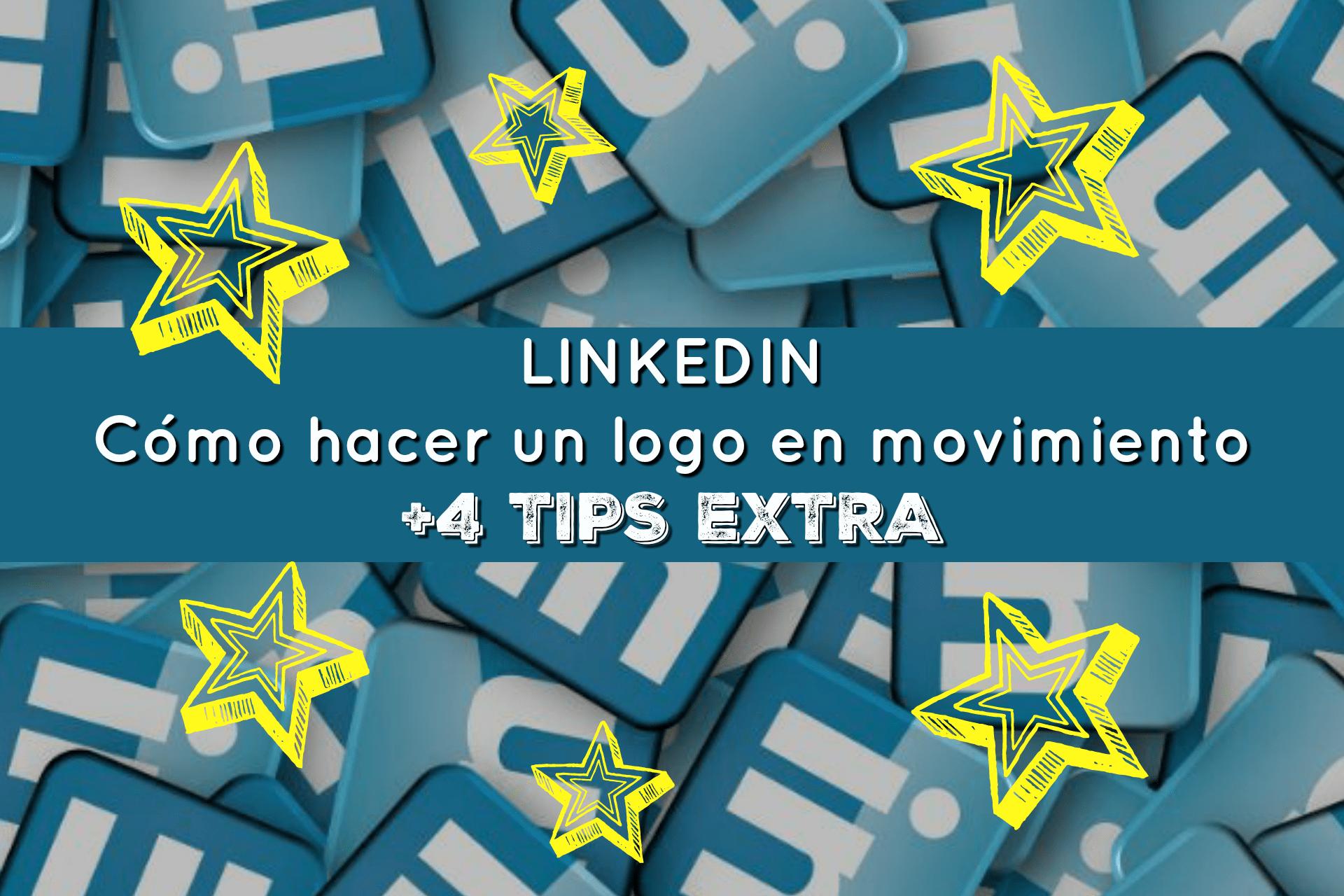 Como hacer un logo en movimiento para LINKEDIN + 4 TIPS EXTRA
