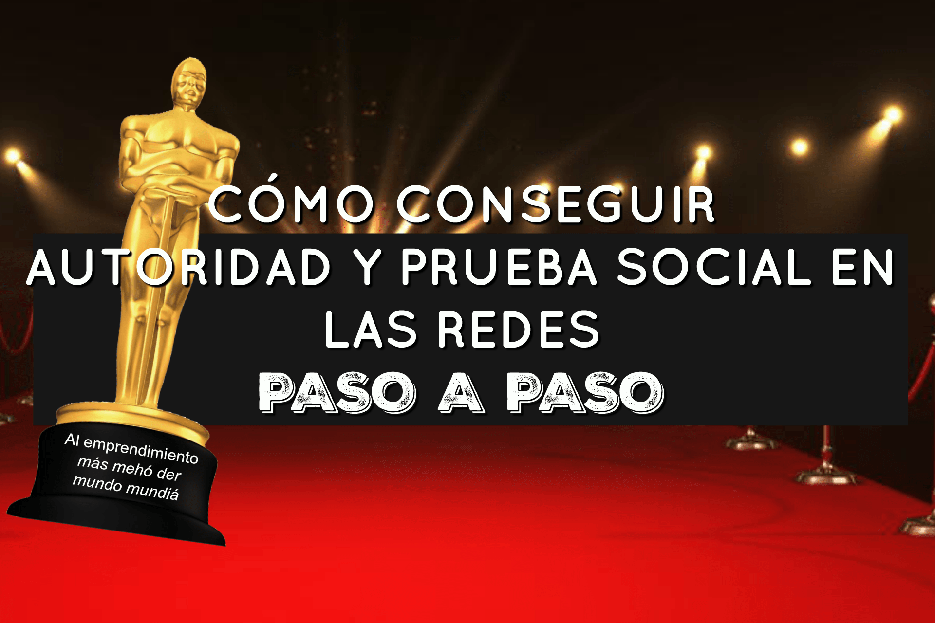 Prueba social y Autoridad en Redes Sociales ¿cómo hacerlo PASO A PASO?