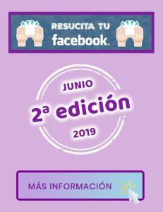 Resucita tu Facebook - Segunda edición Junio 2019