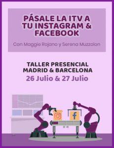 Taller presencial MADRID y BARCELONA - Pásale la ITV a tu Instagram y Facebook - Con Maggie Rojano y Serena Muzzolon