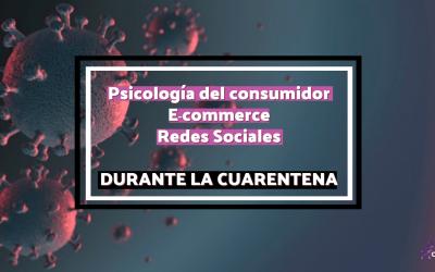 Psicología del consumidor, e-commerce y Redes Sociales, ¿cómo ha influido la crisis del COVID19?