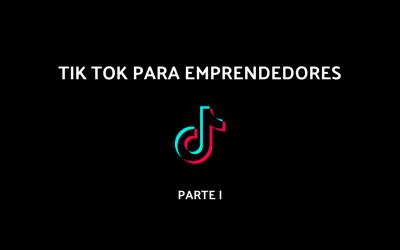 TikTok para millennials emprendedores [Parte I]