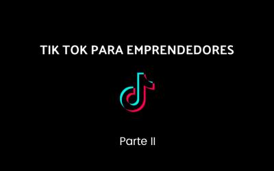 TikTok para millennials emprendedores [Parte II]